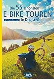 Die 55 schönsten E-Bike Touren in Deutschland (Die schönsten Radtouren und Radfernwege in Deutschland)