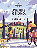 Epic Bike Rides of Europe 1: explore the continent's most thrilling cycling routes